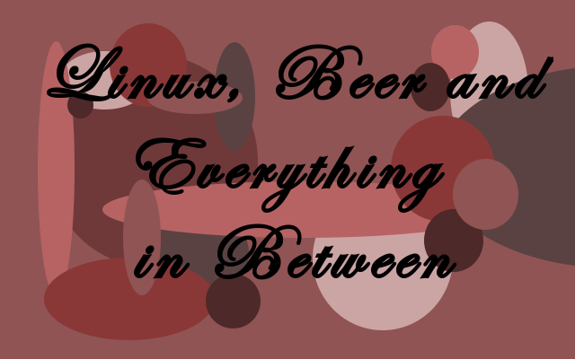 Linux, Home Brewing, and Everything In Between